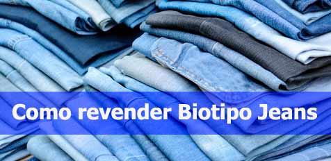 Como revender Jeans Biotipo.