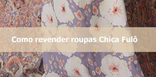 Revenda roupas Chica Fulô.
