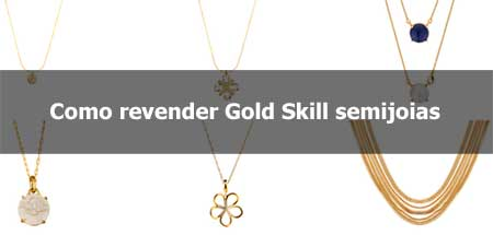 Semijoias para revender Gold Skill.