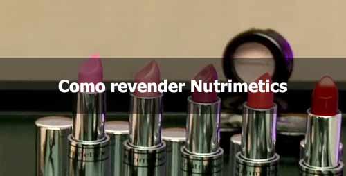 Como revender Nutrimetics cosméticos.