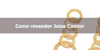 Como revender Joias Condor.