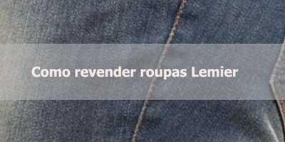 Como revender roupas e jeans Lemier.
