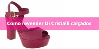 Aprenda como revender sapatos Di Cristalli.