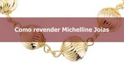 Como revender joias Michelline.