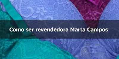 Como ser uma revendedora Marta Campos