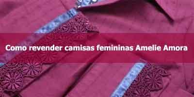 Como revender camisas femininas Amelie Amora.