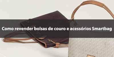 Como revender bolsas de couro e acessórios Smartbag.