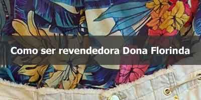 Como ser uma revendedora Dona Florinda.