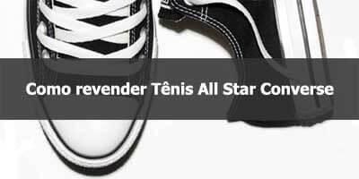 Como revender tênis All Star Converse.