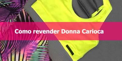 Como revender moda fitness e roupa íntima Donna Carioca.