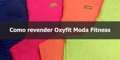 Como revender Oxyfit Moda Fitness.
