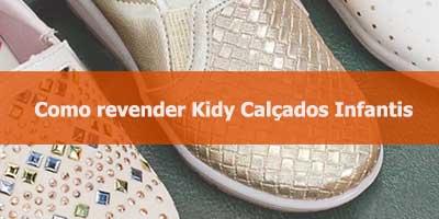 Como revender calçados infantis Kidy.
