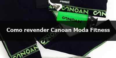 Como revender roupas moda fitness Canoan.
