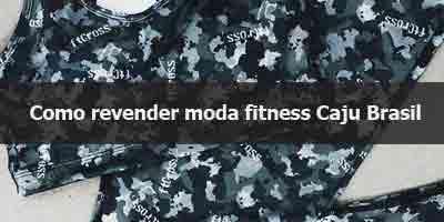 Como revender moda fitness Caju Brasil.