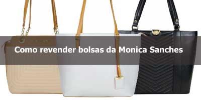 e9f2a3ede Como revender bolsas da Monica Sanches | Revendedora