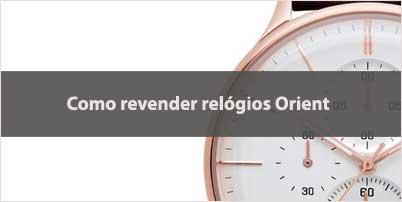 2c41a19be4b Como revender Orient Relógios